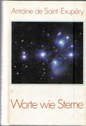 Worte wie Sterne / Antoine de Saint-Exupéry