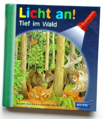 """Tief im Wald. Reihe """"Licht an!"""" Meyers kleine Kinderbibliothek"""